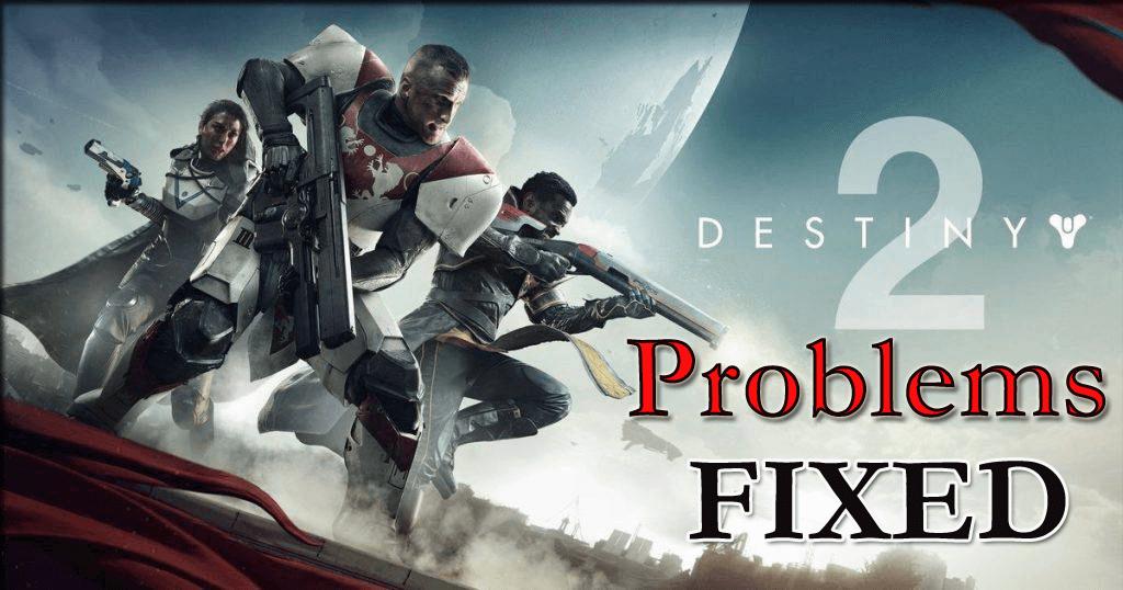 Fixed] Destiny 2 Problems - Crashing, Freezing, Lockups