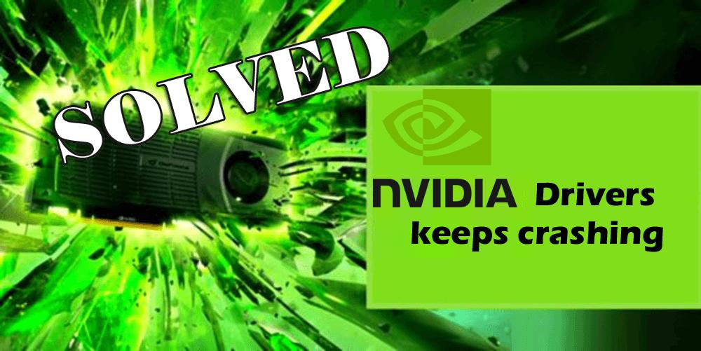 Nvidia driver keeps crashing windows 10