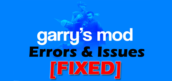 fix Garry's Mod issues