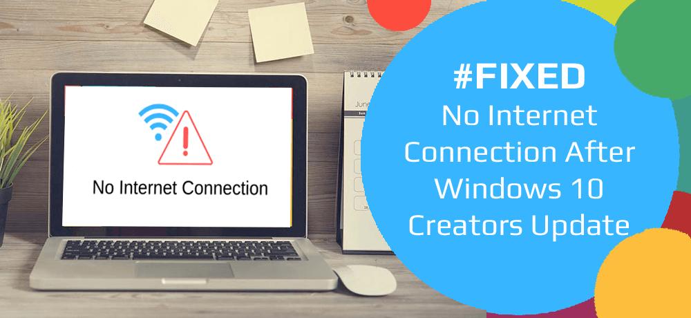 No Internet Connection After Windows 10 Creators Update