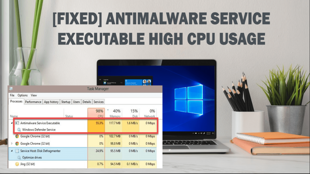 Fixed Antimalware Service Executable High Cpu Usage In Windows 10